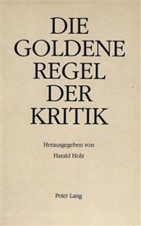 Die Goldene Regel Der Kritik: Festschrift Fuer Hans Radermacher Zum 60. Geburtstag