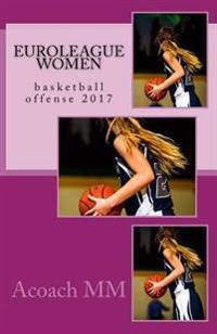 Euroleague Women: Basketball Offense 2017