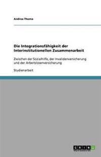 Die Integrationsfahigkeit Der Interinstitutionellen Zusammenarbeit