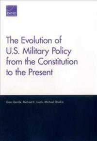 The Evolution of U.S. Military Policy from the Constitution to the Present