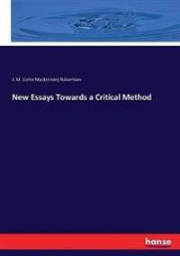 New Essays Towards a Critical Method