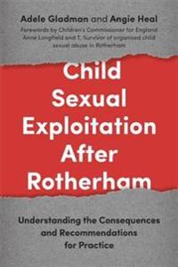 Child Sexual Exploitation After Rotherham