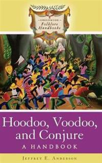 Hoodoo, Voodoo, and Conjure