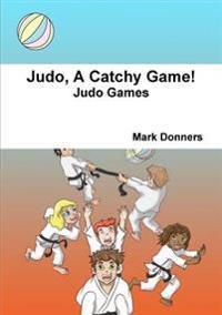 Judo, A Catchy Game!