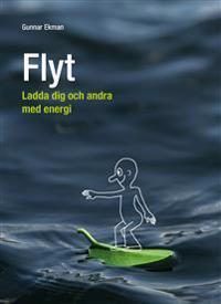 Flyt : ladda dig och andra med energi
