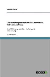 Die Transfergesellschaft ALS Alternative Zu Personalabbau