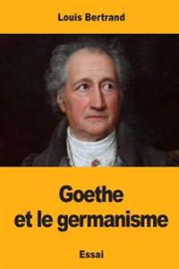 Goethe Et Le Germanisme
