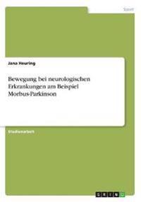 Bewegung bei neurologischen Erkrankungen am Beispiel Morbus-Parkinson