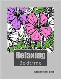 Relaxing Bedtime Adult Coloring Book: Relaxing Adult Coloring Book That Promotes Sleep