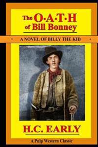 The Oath of Bill Bonney: A Novel of Billy the Kid