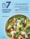 Vegetariskt : 30 goda rätter på 7 min