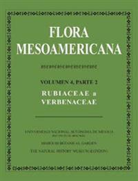 Flora Mesoamericana, Volumen 4, Parte 2: Rubiaceae a Verbenaceae
