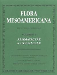 Flora Mesoamericana, Volumen 6: Alismataceae a Cyperaceae