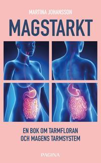 Magstarkt - En bok om tarmfloran och magens nervsystem
