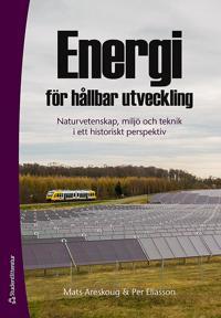 Energi för hållbar utveckling : naturvetenskap, miljö och teknik i ett historiskt perspektiv