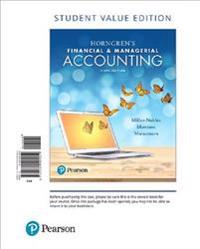 Horngren's Financial & Managerial Accounting, Student Value Edition Plus Mylab Accounting with Pearson Etext -- Access Card Package [With Access Code]