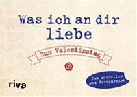 Was ich an dir liebe - Zum Valentinstag