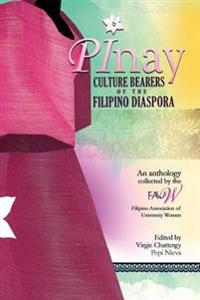 Pinay: Culture Bearers of the Filipino Diaspora