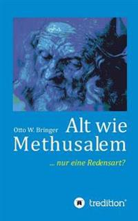 Alt Wie Methusalem