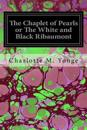 The Chaplet of Pearls or the White and Black Ribaumont