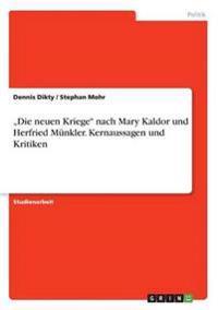 -Die Neuen Kriege Nach Mary Kaldor Und Herfried Munkler. Kernaussagen Und Kritiken
