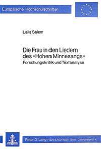 Die Frau in Den Liedern Des -Hohen Minnesangs-: Forschungskritik Und Textanalyse