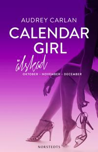 Calendar Girl - Älskad : Oktober, November, December