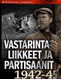 Vastarintaliikkeet ja partisaanit 1942-45