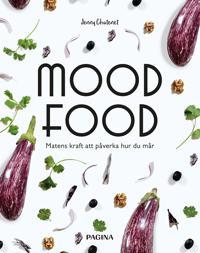 Mood food : matens kraft att påverka hur du mår