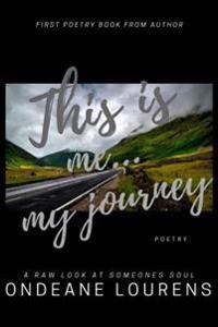 This Is Me...My Journey: Poetry