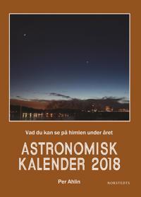 Astronomisk kalender 2018 : vad du kan se på himlen under året