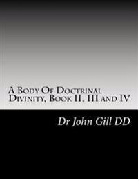 A Body of Doctrinal Divinity, Book II, III and IV: A System of Practical Truths