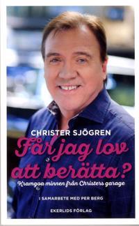 Får jag lov att berätta? : kramgoa minnen från Christers garage