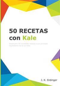 50 Recetas Con Kale