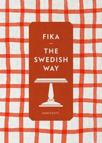 Fika : the Swedish way