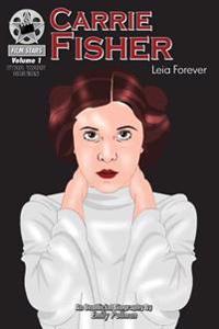Carrie Fisher: Leia Forever: Filmstars Volume 1