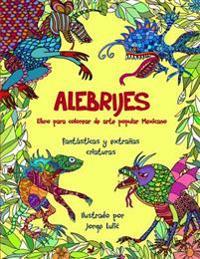 Alebrijes Libro Para Colorear de Arte Popular Mexicano