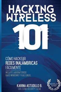 Hacking Wireless 101: Como Hackear Redes Inalambricas Facilmente!