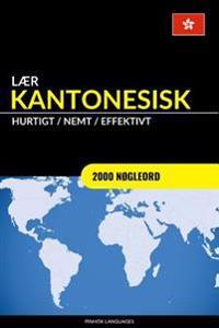 Laer Kantonesisk - Hurtigt / Nemt / Effektivt: 2000 Nogleord