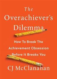 The Overachiever's Dilemma