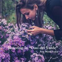 """Shooting Fotografico in """"Oasi del Verde"""""""