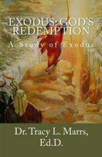 Exodus: God's Redemption: A Study of the Book of Exodus