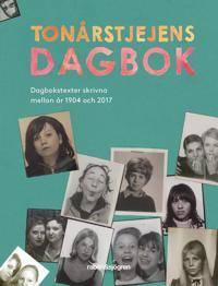 Tonårstjejens dagbok : dagbokstexter skrivna mellan år 1904 och 2017