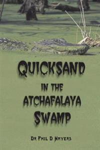 Quicksand in the Atchafalaya Swamp