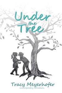Under the Tree: Micropoetry Collection