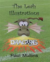 The Leah Illustrations Colouring Book: Leah and the Football Dragons, Leah and the Waiting Game, Leah and the Final Whistle?