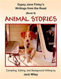 Gypsy Jane Finley's Writings from the Road: Animal Stories: (Book 9)