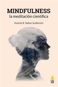 Mindfulness, La Meditacion Cientifica