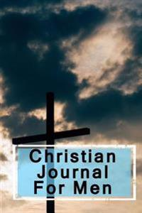Christian Journal for Men: Blank Prayer Journal, 6 X 9, 108 Lined Pages