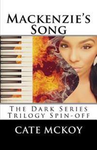 MacKenzie's Song: The Dark Series Trilogy Spinoff